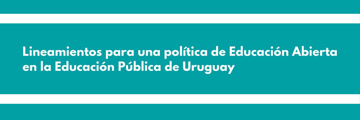 Lineamientos para una Educación Abierta en Uruguay