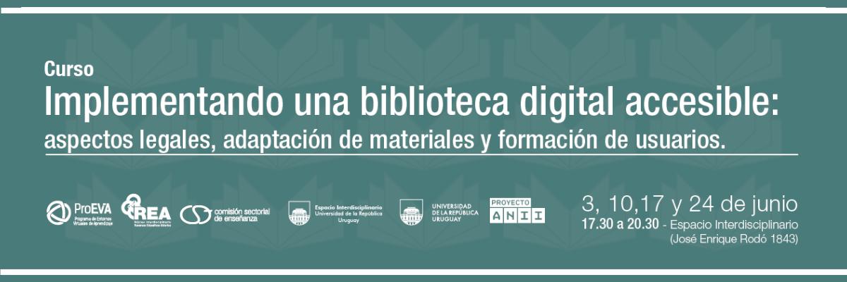 Curso «Implementando una Biblioteca Digital Accesible: aspectos legales, adaptación de materiales y formación de usuarios»